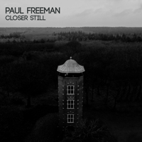 Closer Still (Acoustic) Paul Freeman
