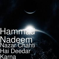 Nazar Chahti Hai Deedar Karna Hammad Nadeem