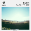 Free Download Timoti Back to Me Mp3