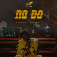 No Do Flyboy I.N.C & Kizz Daniel