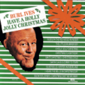 Free Download Burl Ives A Holly Jolly Christmas (Single Version) Mp3
