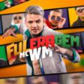 Free Download MC WM Fuleragem Mp3