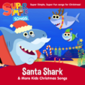 Free Download Super Simple Songs Santa Shark Mp3