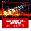 Free Download Dark Fusion Only in Heaven (feat. Kim Kiona) Mp3