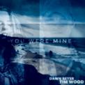 Free Download Dawn Beyer & Tim Wood You Were Mine Mp3