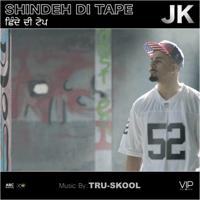 Shindeh Di Tape (feat. Tru-Skool) JK song