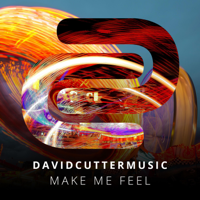 Make Me Feel David Cutter Music