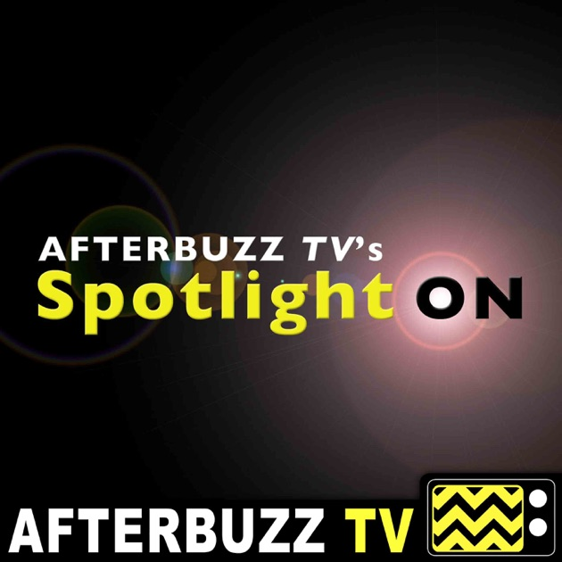 Spotlight On by AfterBuzz TV on Apple Podcasts