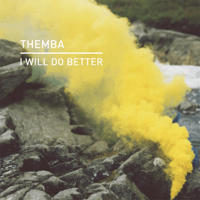 I Will Do Better (Edit) Themba MP3