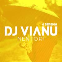 Nentori (feat. Serena) Dj Vianu