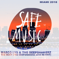 Too Busy (Miami 2018: Special Weapon) [The Deepshakerz 2018 Re-Edit] Marco Lys & The Deepshakerz