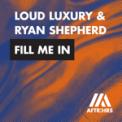 Free Download Loud Luxury & Ryan Shepherd Fill Me In Mp3
