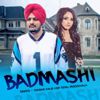 Badmashi Sidhu Moose Wala & Sharan Kaur