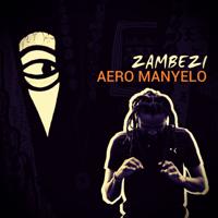 Zambezi (Dub) Aero Manyelo MP3