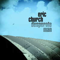 Desperate Man Eric Church song