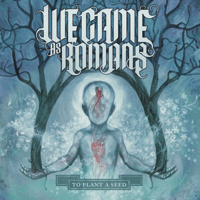 To Plant a Seed We Came As Romans