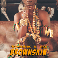 Brown Skin (feat. Bace) NewAgeMuzik song
