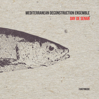 Day De Senar Mediterranean Deconstruction Ensemble MP3