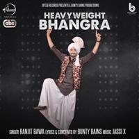 Heavyweight Bhangra (with Jassi X) Ranjit Bawa MP3