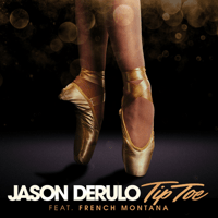 Tip Toe (feat. French Montana) Jason Derulo