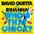 Free Download David Guetta & Rihanna Who's That Chick? (feat. Rihanna) Mp3