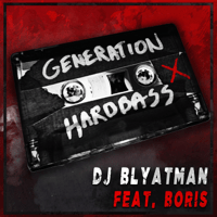 Generation Hardbass (feat. Life of Boris) DJ Blyatman