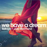 We Have a Dream (feat. Joey Richmond) Bellagio MP3