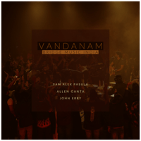 Vandanam (feat. Allen Ganta & John Erry) Bridge Music India & Sam Alex Pasula MP3