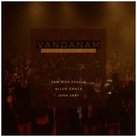 Vandanam (feat. Allen Ganta & John Erry) Bridge Music India & Sam Alex Pasula