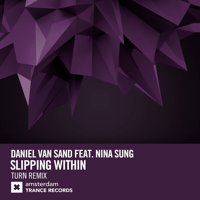 Slipping Within (feat. Nina Sung) [Turn Remix] Daniel van Sand song