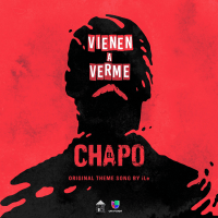 Vienen a Verme (Theme from 'El Chapo' Series) iLe