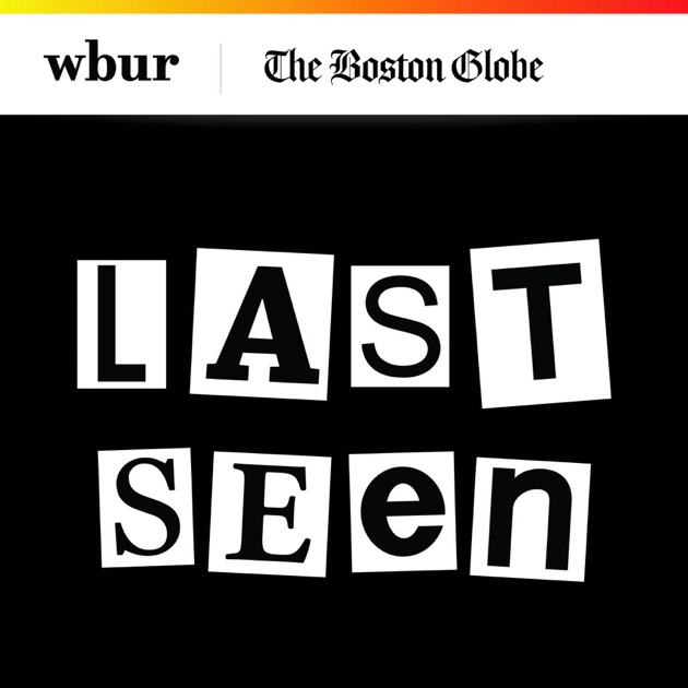 Last Seen by WBUR on Apple Podcasts