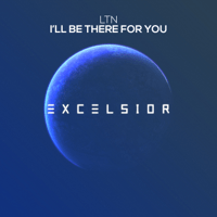 I'll Be There for You (Extended Mix) LTN