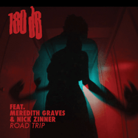 Road Trip (feat. Nick Zinner & Meredith Graves) 180dB MP3