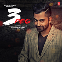 3 Peg Sharry Maan & Mista Baaz song