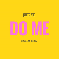 Do Me (feat. New Age Muzik) Victizzle MP3