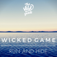 Wicked Game Run and Hide