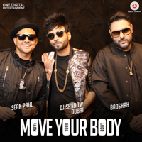 Move Your Body DJ Shadow Dubai, Sean Paul & Badshah MP3