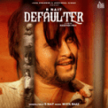 Free Download R Nait & Gurlej Akhtar Defaulter Mp3