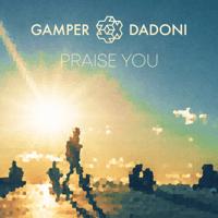 Praise You GAMPER & DADONI