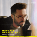Free Download Danny Gokey Haven't Seen It Yet Mp3