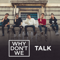 Talk Why Don't We