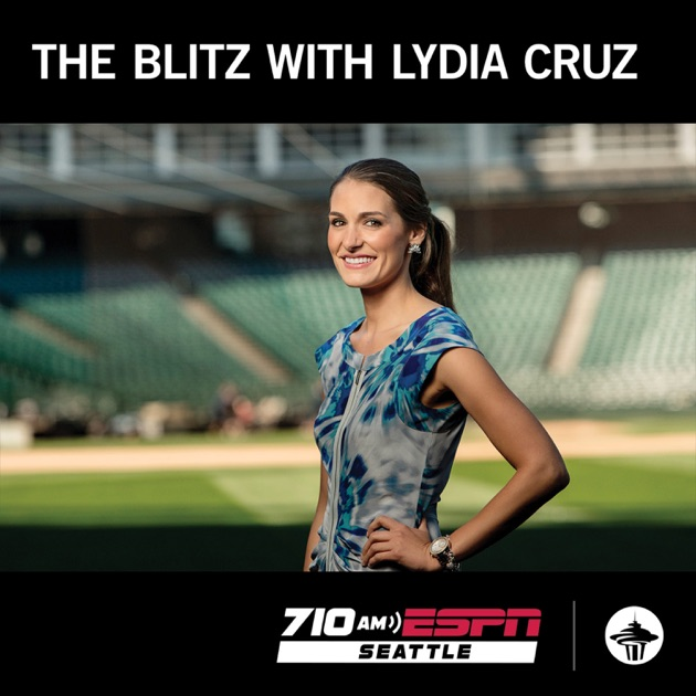 The Blitz with Lydia Cruz by 710 ESPN Seattle on Apple Podcasts