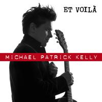 Michael Patrick Kelly Et voilà (Single Version)