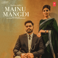 Mainu Mangdi Prabh Gill & Desi Routz MP3