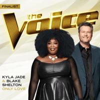 Only Love (The Voice Performance) Kyla Jade & Blake Shelton MP3