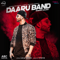 Daaru Band (with J Statik) Mankirt Aulakh song