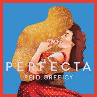 Perfecta Feid & Greeicy