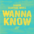Free Download Sharda & Shanique Marie Wanna Know Mp3