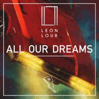 All Our Dreams Leon Lour